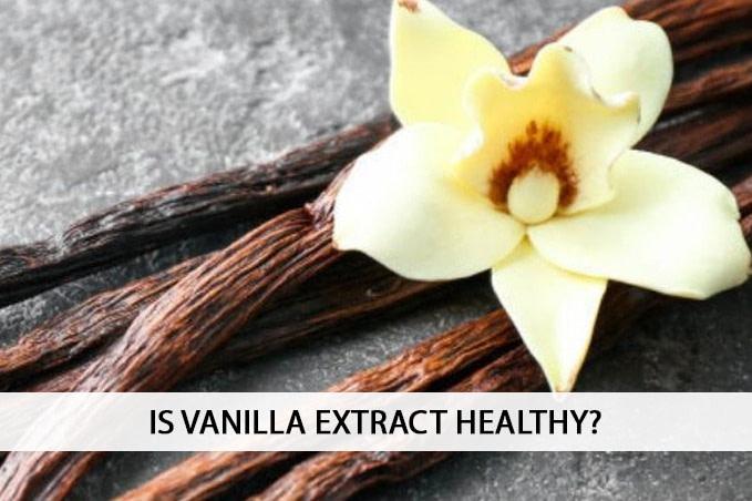 HEALTH BENEFITS OF VANILLA EXTRACT